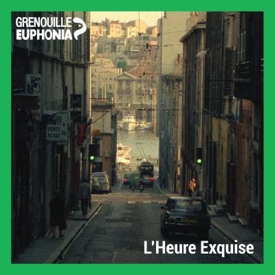 L'Heure Exquise - Radio Grenouille & Séances Spéciales cover