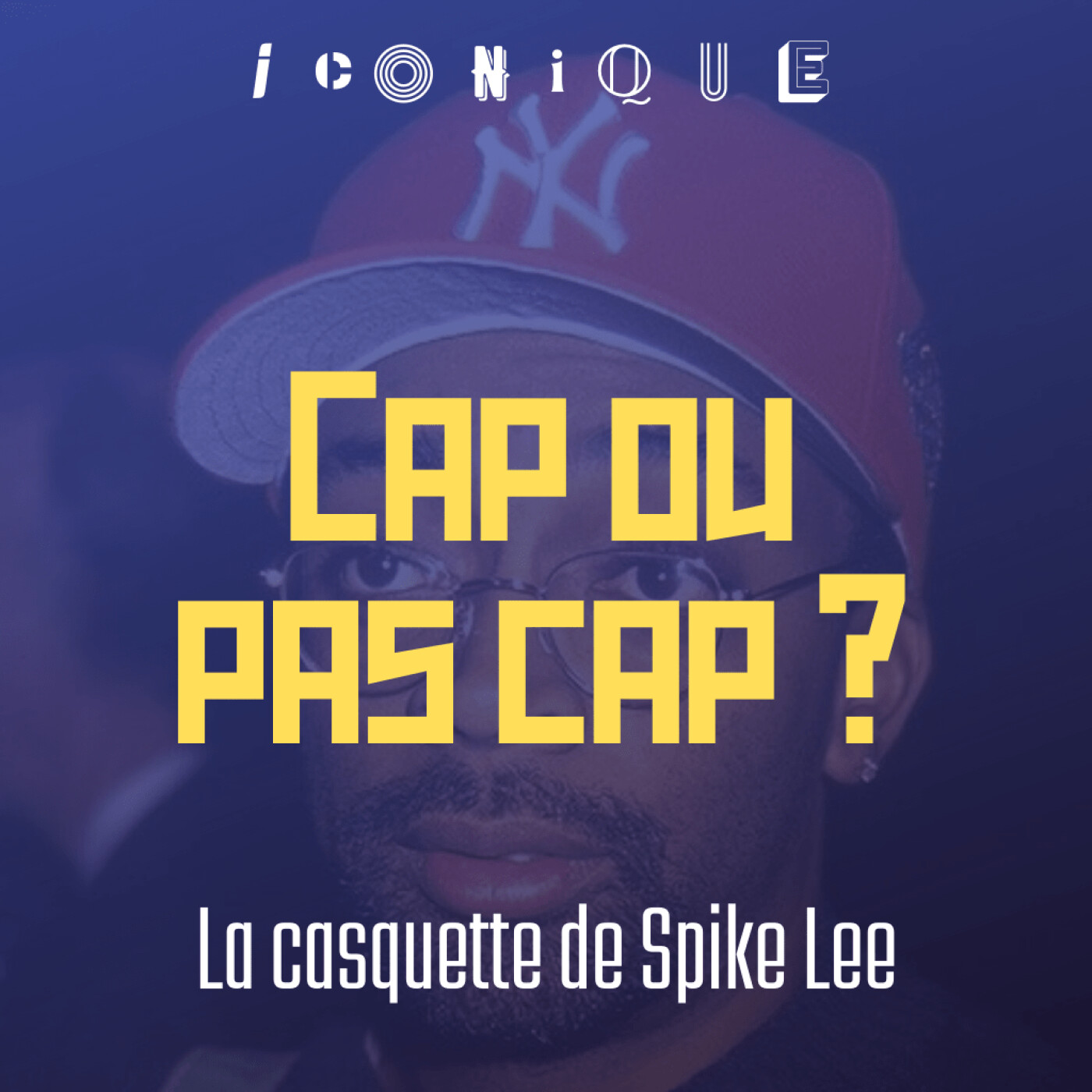 #8 La casquette de Spike Lee – Cap ou pas cap ?