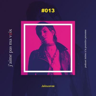#013 - Jaloux•se cover