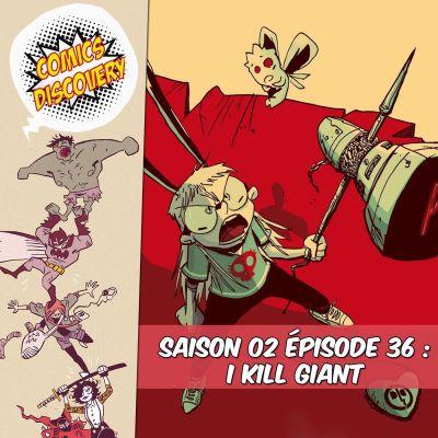 image ComicsDiscovery S02E36 : I kill giant