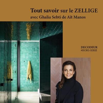 HORS SERIE / Tout savoir sur les zelliges, avec Ghalia Sebti de Aït Manos cover