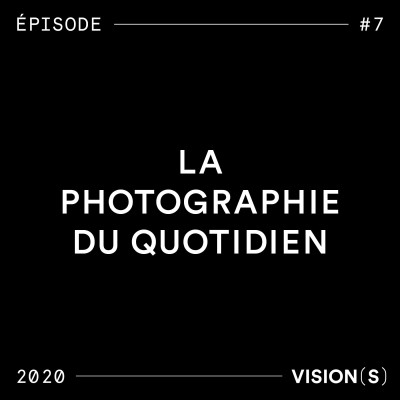 EPISODE #7 - La photographie du quotidien cover