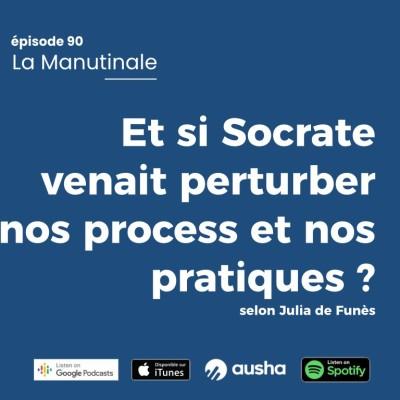Episode #90 : Et si Socrate venait pertuber nos process ! cover