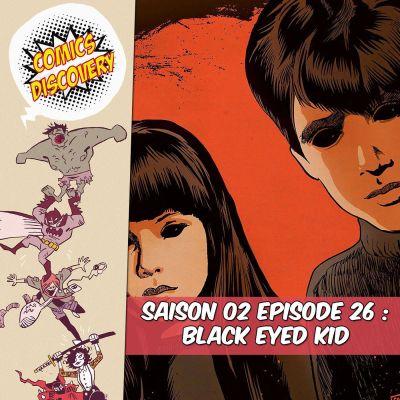 image ComicsDiscovery S02E26 : Black Eyed Kids
