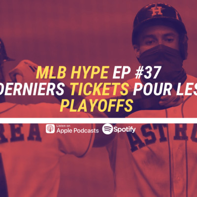 HYPE PODCAST EP #37 MLB : DERNIERS TICKETS POUR LES PLAYOFFS cover