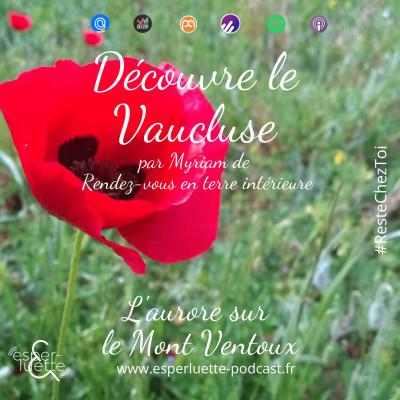 Aurore sur le Ventoux avec Myriam - Découvre le Vaucluse #ResteChezToi cover