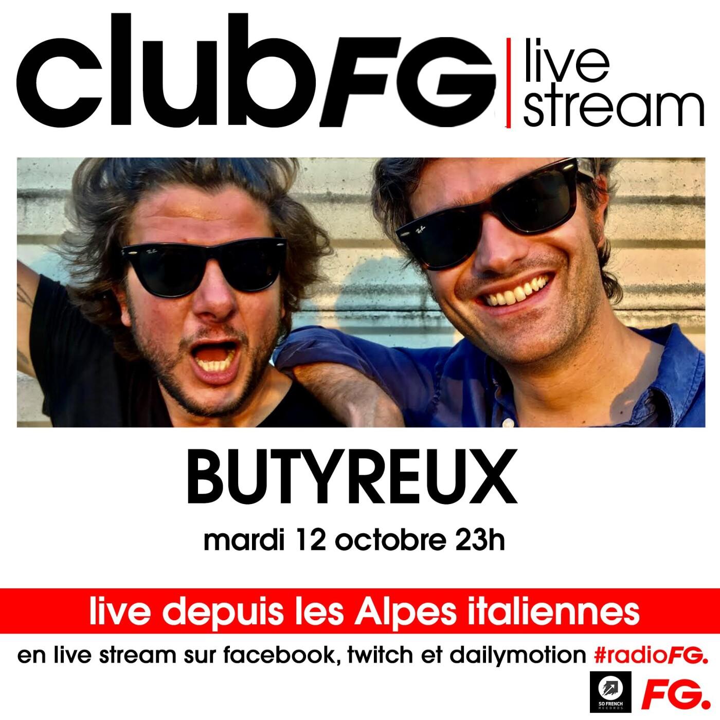 CLUB FG LIVE STREAM : BUTYREUX