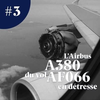 L'Airbus A380 du vol AF066 en détresse - Mémoire d'Aerobuzz #3 cover