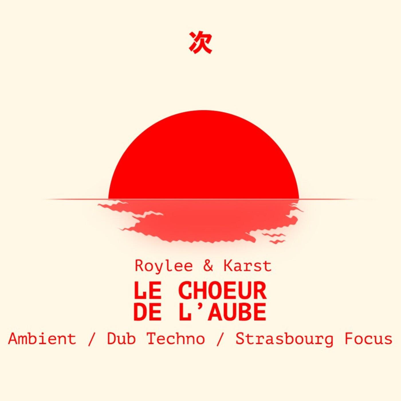 Le Choeur de l'Aube avec Karst & Roylee (28 Juin)