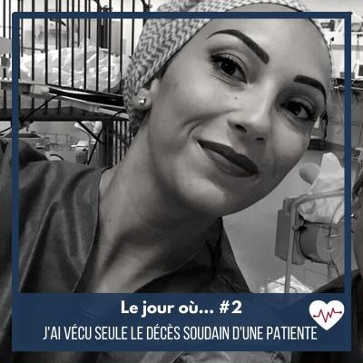 Le jour où #2... J'ai vécu seule le décès soudain d'une patiente cover