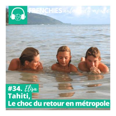 #34. Elisa, Tahiti, le choc du retour en métropole cover
