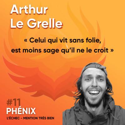 #11 🚴♂️ - Arthur Le Grelle : Celui qui vit sans folie, est moins sage qu'il ne le croit cover
