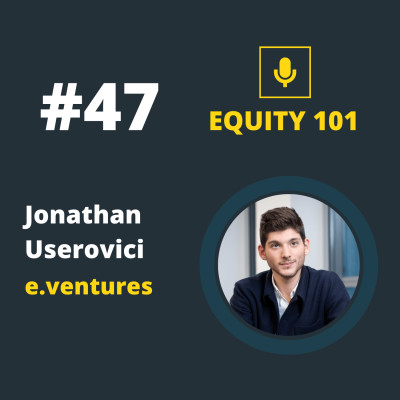 #47 Jonathan Userovici (e.ventures) - les critères clés de la series A cover