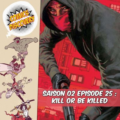 image ComicsDiscovery S02E25 : Kill or be killed