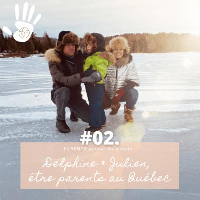 #PARENTS autour du monde 02. Delphine & Julien, être parents au Québec cover