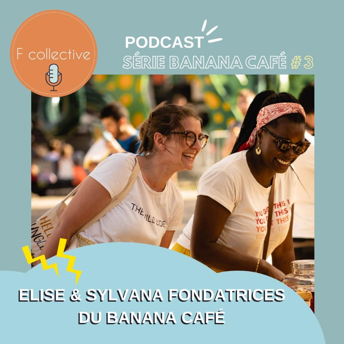 #15 SÉRIE BANANA CAFÉ - Ep 3 - Elise et Sylvana fondatrices du Banana Café (Lille)
