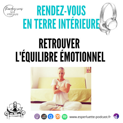 Retrouver l'équilibre émotionnel - Rendez-Vous en Terre Intérieure cover