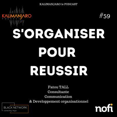 Kalimanjaro épisode #59: S'organiser pour réussir avec Fatou TALL cover