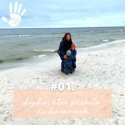#PARENTS autour du monde 01. Sophie, être parents au Danemark cover