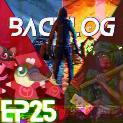 Backlog Episode 25 -  Formule Indie 3 : Emeute et Sentiments cover