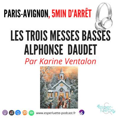 Les trois messes basses d'Alphonse Daudet - Paris/Avignon, 5 minutes d'arrêt cover