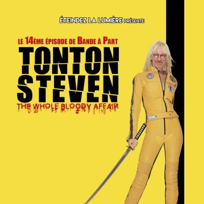 Bande à Part n°14 - Tonton Steven: The Whole Bloody Affair cover