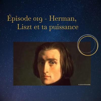 Épisode 019 - Herman, Liszt et ta puissance cover
