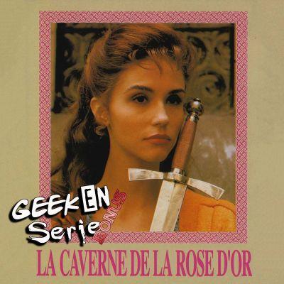image Geek en série bonus Tipeee : la caverne de la rose d'or