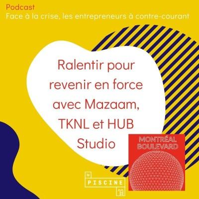 4/6 : Hors série : Face à la crise, les entrepreneurs à contre-courant : #4 : Ralentir pour revenir en force TKNL, Mazaam et HUB studio cover