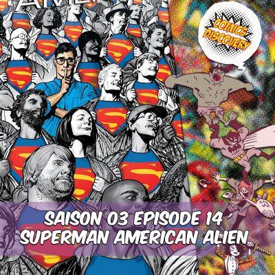 image ComicsDiscovery S03E14 : Superman American Alien