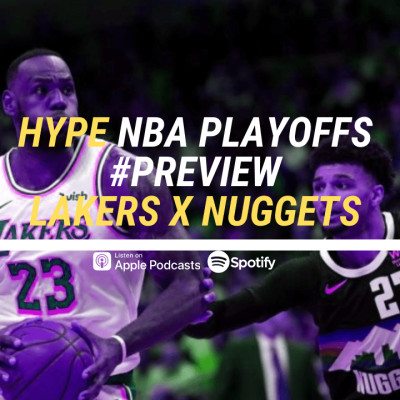 HYPE PODCAST  NBA PLAYOFFS PREVIEW LAKERS x DENVER cover