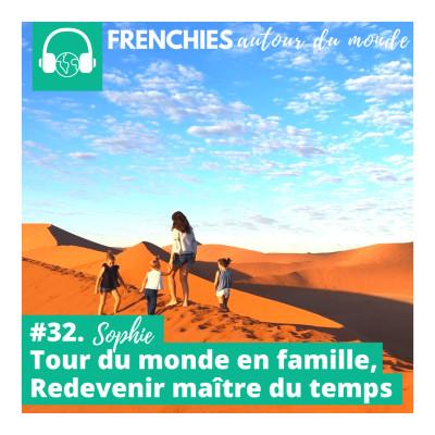 #32. Sophie, Tour du monde en famille, redevenir maitre du temps cover