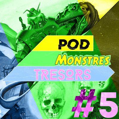 Pod Monstres Trésors - Ep 5 : H-K (Hunter Killer) [Gran. Men. Rob. P.3 + Dieu Perdu P.1] cover