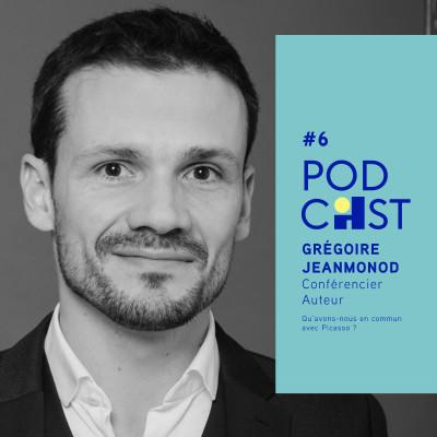 #6 - Grégoire Jeanmonod - Qu'avons-nous en commun avec Picasso ?