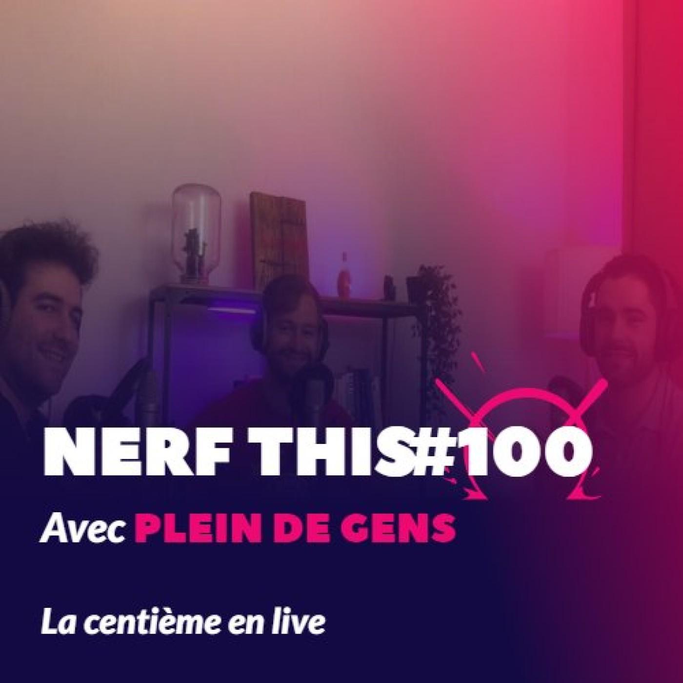 Nerf This - La centième en live !