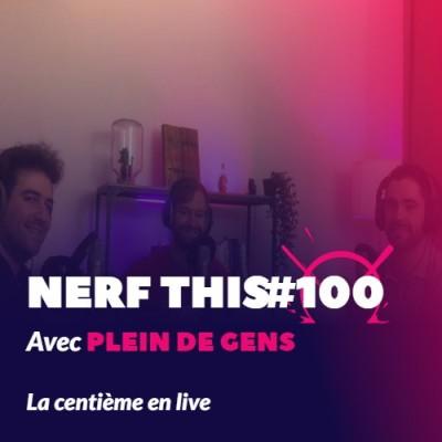 Nerf This - La centième en live ! cover