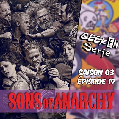 image Geek en série 3x19: Sons of anarchy