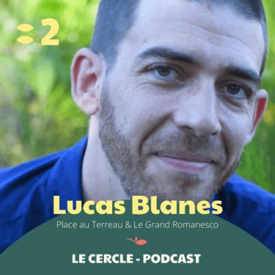 #2 Lucas Blanes, cofondateur de Place au Terreau & Le Grand Romanesco cover