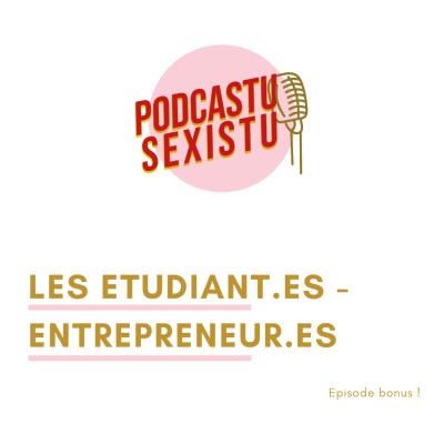 Episode bonus 1 : Les étudiant.es-entrepreneur.es du Pôle Pépite cover