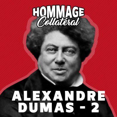 Alexandre Dumas, premier des showrunners - partie 2 cover