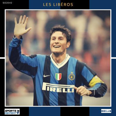 image Les Libéros - #S02E42 - Focus : Javier Zanetti, la Légende de l'Inter !