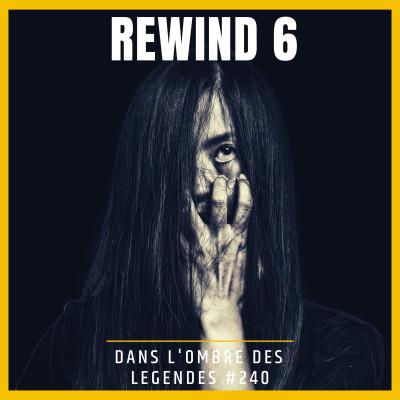 Dans l'ombre des légendes-240 Rewind 6... cover