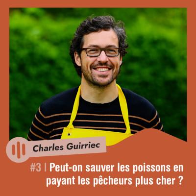 #3   Charles Guirriec - Peut-on sauver les poissons en payant les pêcheurs plus cher ? cover