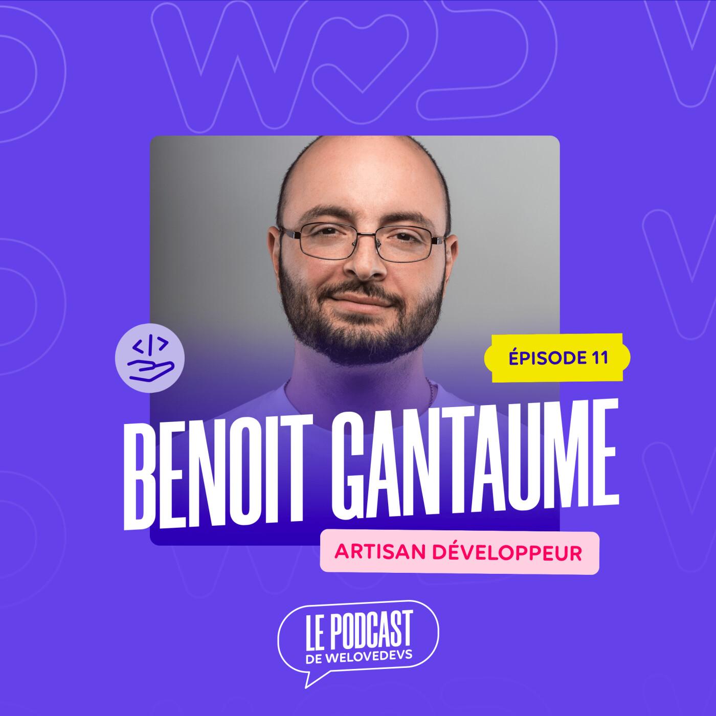 #11 - Benoit Gantaume - Artisan Développeur - L'excellence est un chemin