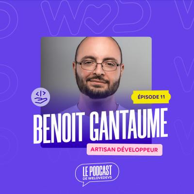 #11 - Benoit Gantaume - Artisan Développeur - L'excellence est un chemin cover