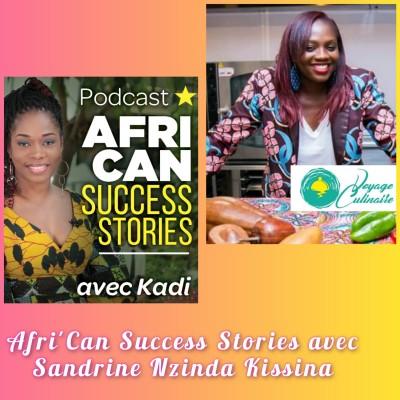 Afri'Can Success Stories #19 avec Sandrine Nzinda Kissina, Fondatrice de Food Divine : De la réflexion à l'action! cover