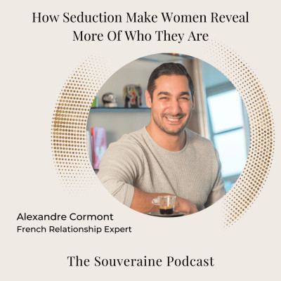 29. How Seduction Make Women Reveal More Of Who They Are with Alexandre Cormont cover