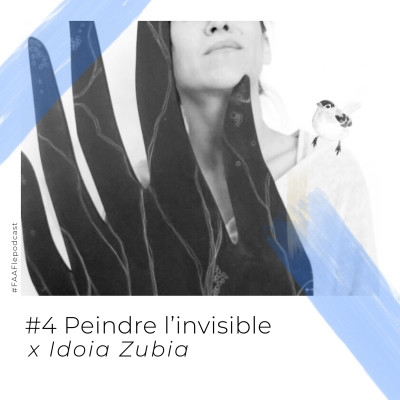 #4 - Peindre l'invisible avec Idoia Zubia cover