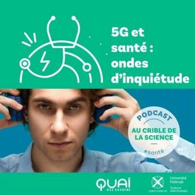 5G & santé : ondes d'inquiétudes   AU CRIBLE DE LA SCIENCE EP.04 cover
