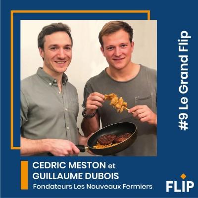 #9 Le Grand Flip avec Guillaume Dubois et Cédric Meston, fondateurs chez Les Nouveaux Fermiers ! cover